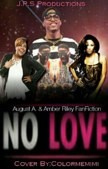 No Love [August Alsina & Amber R. Fanfiction]