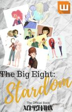 The Big Eight: Stardom (official) by lil_hufflepuff417