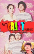My Crazy Husband.(KathNiel) by MrsGiriAndPadilla