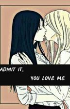 ADMIT IT, YOU LOVE ME (gxg) by seetheworld27
