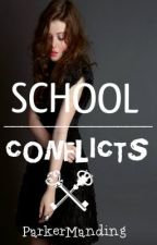 SCHOOL CONFLICTS [On Hold/Editing] by ParkerManding