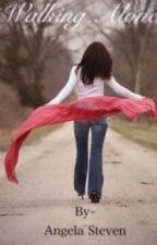 Walking Alone by angelaSteven