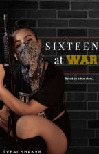 Sixteen at War by tvpacshakvr