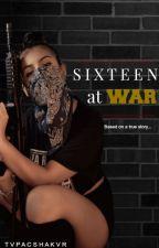Sixteen at War by tvpacshakvr