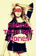 Filipino Teen Sex Stories (Girl Edition) by badass_ervzcutie