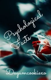 Psychological Facts by DayumCookiexo