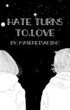 Hate Turns To Love (Jack and Lilith) by MaxeneIsADino