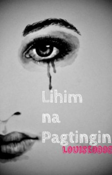 Lihim na Pagtingin (One Shot) by Louise0898