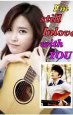 I'm still inlove with YOU (short story) by MissKpoppper