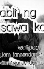 KABIT NG ASAWA KO by xneenjax