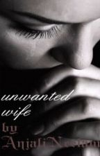 Unwanted Wife by anjalineelam