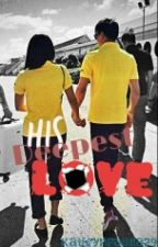 His Deepest Love (KathNiel) REVISING by KathrynPadilla29