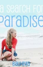 A Search for Paradise (On Hold) by Bauhinia
