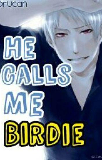 He Calls Me Birdie ~PruCan~