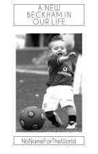 A NEW BECKHAM IN OUR LIFE - Brooklyn Beckham by NoNameForTheWorld