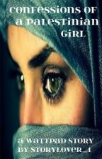 Confessions Of A Palestinian Girl by HebaFouad2