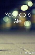 Masarap si Ate (SPG) (EDITING) by batangberde