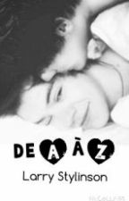 De A à Z // Larry Stylinson by LouisaimeHarry