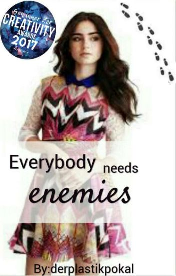 Everybody needs enemies  (Rumtreiber ff)