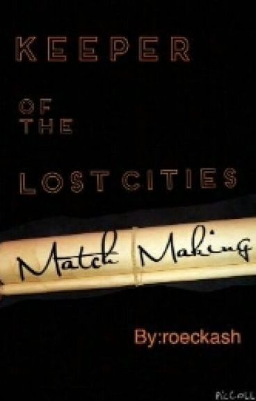 Keeper of the Lost Cities- Match Making