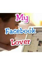 My Facebook Lover by VraimentMagnifique