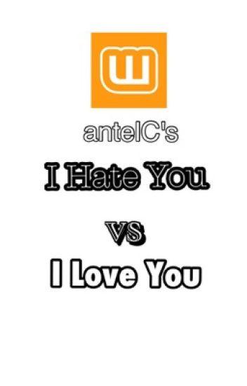 I Hate You Vs I Love You Chantelle Cardenas Wattpad
