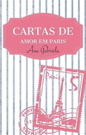 Cartas de Amor em Paris by AnaGabrielaM-