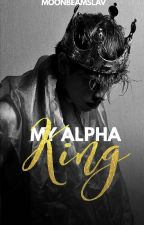 My Alpha King [ SLOW UPDATE ] by bielzh