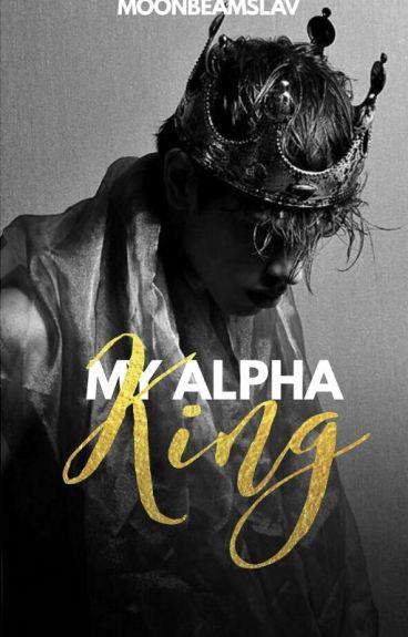 My Alpha King [ SLOW UPDATE ]