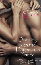 Dancing with the Dangerous Prince by ElizabethLennox