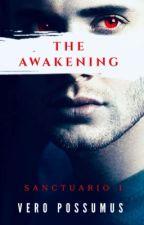 Sanctuario 1: The Awakening by VeroPossumus1