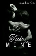Take To Mine by nalsdn