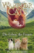 Warrior Cats - Die Erben des Feuers by Flammenregen