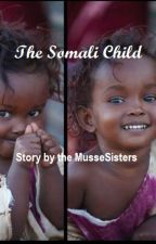 The Somali Child by MusseSisters