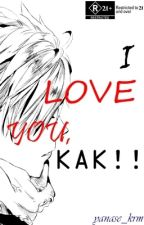 I Love You, Kak!! [completed] by yanase_krm