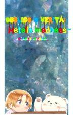 Obbligo o Verità: Hetalia madness~ by _Lady_otaku_