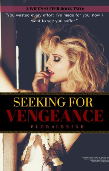 Seeking For Vengeance