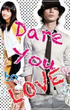 Dare You to Love by JLlynn