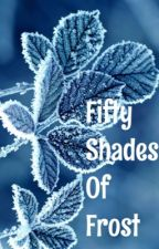 Fifty Shades of Frost by swaggygirly