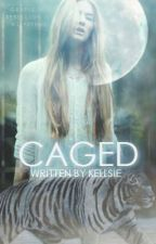 Caged by Kaligirl1901