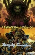 Tarransia: Book 4 [Completed] by Xavenior