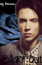 Black Out [Andy Biersack] - Book 1  by Lucifers-Left-Lung
