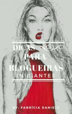 Dicas para blogueiras Iniciantes ♥ by GarotaDesconhecida