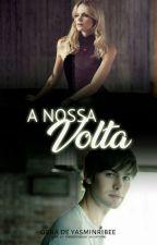 A Nossa Volta - Vol. 2 by YasminRibee