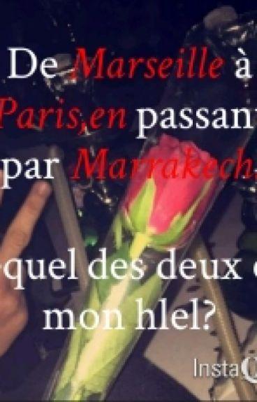 De Marseille à Paris,en passant par Marrakech. Lequel des deux est mon hlel?