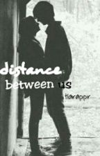 Distance Between Us by tiarappr