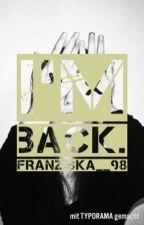 I am back. by Franziska__98