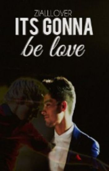 Ziall-It's Gonna Be Love