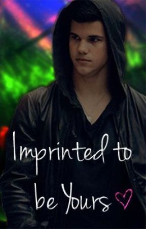 Imprinted to be Yours by RunWithJacobBlack