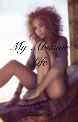 My Abusive Life (A Roc Royal/Mindless Behavior Story)